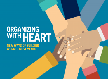 Organizing With 'Heart': New Ways of Building Worker Movements